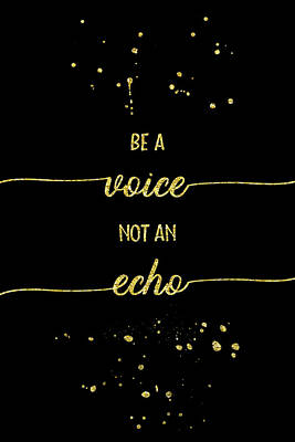Digital Art - Text Art Gold Be A Voice Not An Echo by Melanie Viola