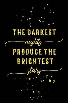 Digital Art - Text Art Gold The Darkest Nights Produce The Brightest Stars by Melanie Viola