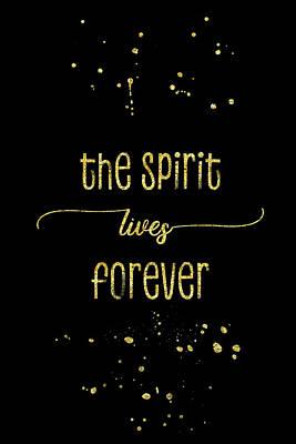 Digital Art - Text Art Gold The Spirit Lives Forever by Melanie Viola