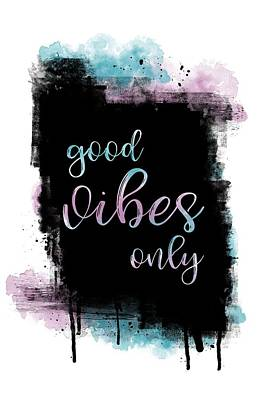 Digital Art - Text Art Good Vibes Only by Melanie Viola