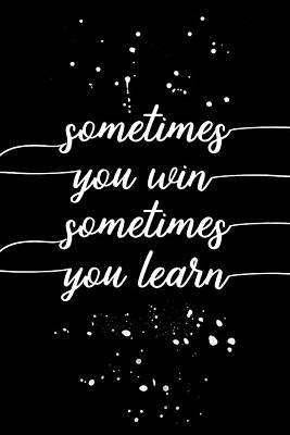 Psychology Digital Art - Text Art Sometimes You Win - Sometimes You Learn by Melanie Viola