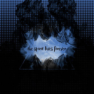 Holy Digital Art - Text Art The Spirit Lives Forever Black-blue by Melanie Viola