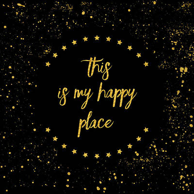 This Digital Art - Text Art This Is My Happy Place I - Black With Stars And Splashes by Melanie Viola