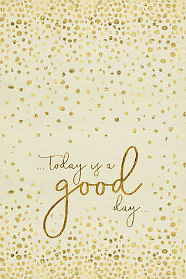 Digital Art - Text Art Today Is A Good Day - Glittering Gold by Melanie Viola