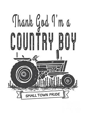 Digital Art - Thank God I Am A Country Boy Tee by Edward Fielding