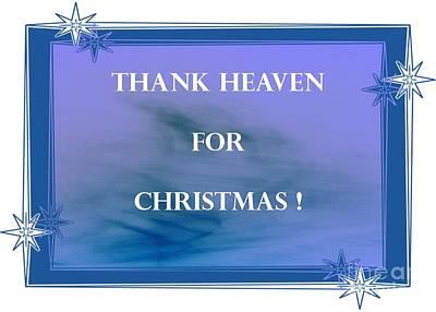 Photograph - Thank Heaven For Christmas Card by Barbie Corbett-Newmin