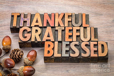 Photograph - thankful, grateful, blessed - Thanksgiving theme by Marek Uliasz