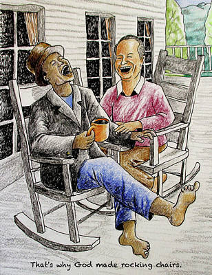 Drawing - That's Why God Made Rocking Chairs by Larry Whitler