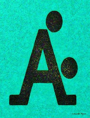 Messages Painting - The A With Style Cyan - Pa by Leonardo Digenio