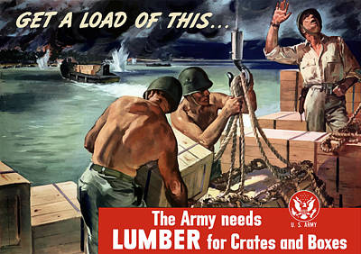 Lumber Painting - The Army Needs Lumber For Crates And Boxes by War Is Hell Store