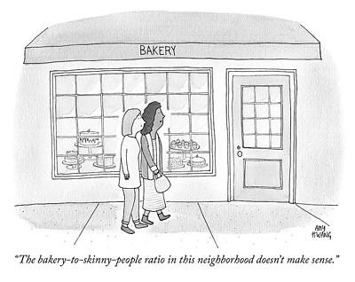 Drawing - The Bakery To Skinny People Ratio by Amy Hwang
