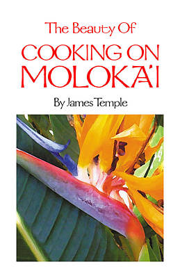 Hawaiian Food Photograph - The Beauty Of Cooking On Molokai by James Temple
