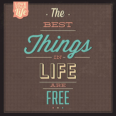 Fun Digital Art - The Best Tings In Life Are Free by Naxart Studio