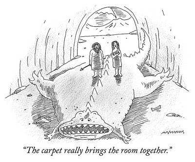 Cave Drawing - The Carpet Really Brings The Room Together by Mick Stevens