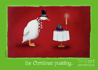 Painting - the Christmas pudding... by Will Bullas