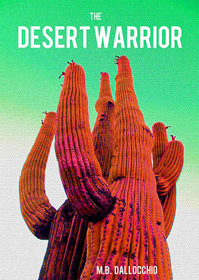Mixed Media - The Desert Warrior Poster IIi by MB Dallocchio