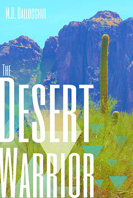 Mixed Media - The Desert Warrior Poster Iv by MB Dallocchio