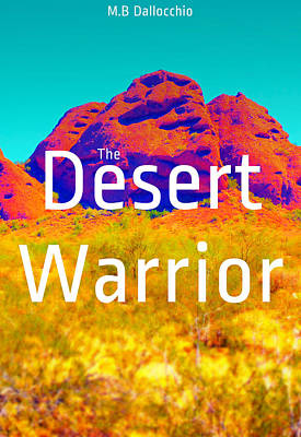 Mixed Media - The Desert Warrior Poster V by MB Dallocchio
