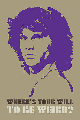 Painting - The Doors Poster Jim Morrison Quote - Where's Your Will To Be Weird by Beautify My Walls