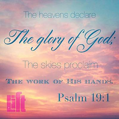 Design Wall Art - Photograph - The Heavens Declare The Glory Of God by LIFT Women's Ministry designs --by Julie Hurttgam