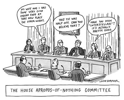 Random Drawing - The House Apropos-of Nothing Committee by Joe Dator