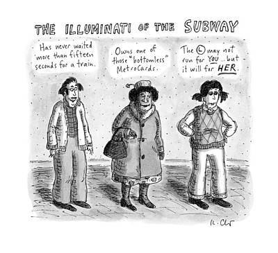 Drawing - The Illuminati Of The Subway by Roz Chast