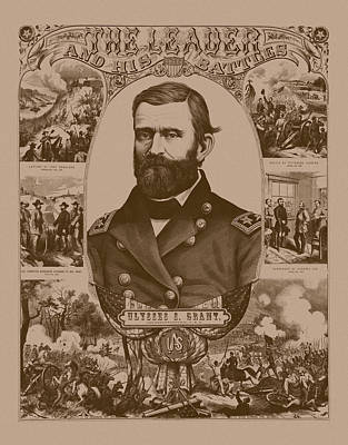 American Presidents Mixed Media - The Leader And His Battles - General Grant by War Is Hell Store