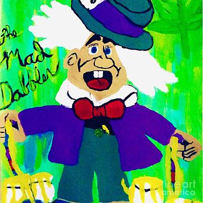 Mad Hatter Painting - The Mad Dabbler by Shylee Charlton
