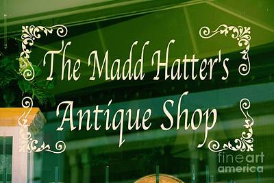 Mad Hatter Photograph - The Mad Hatter Antique Shop  by JW Hanley