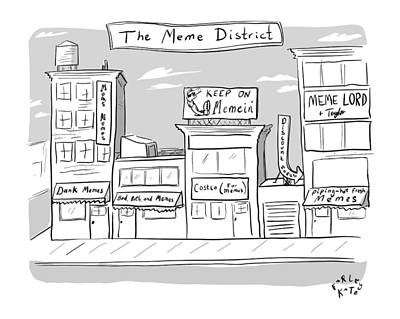 Drawing - The Meme District by Farley Katz