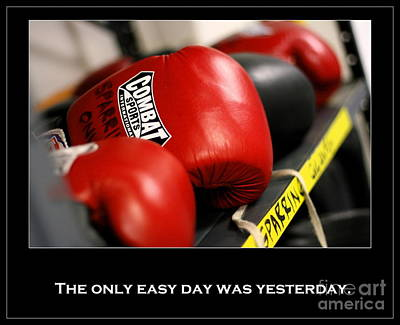Photograph - The Only Easy Day Was Yesterday by Angela Rath