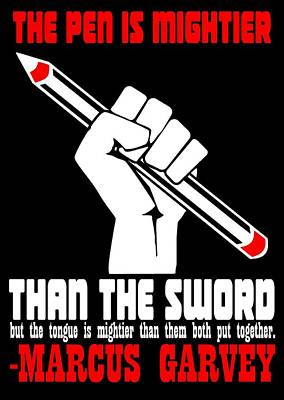 The Pen Is Mightier Than The Sword, But The Tongue Is Mightier Than Them Both Put Together Art Print