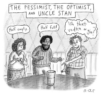 Drawing - The Pessimist The Optimist And Uncle Stan by Roz Chast