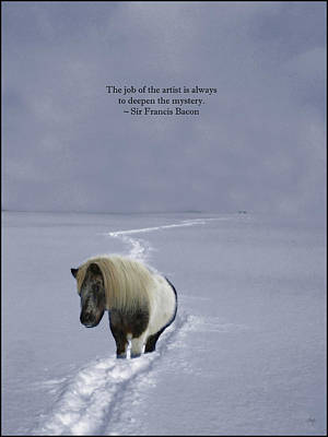 Photograph - The Ponys Trail Francis Bacon Quote by Wayne King