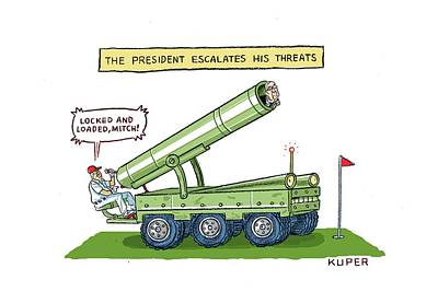 Drawing - The President Escalates His Threats by Peter Kuper