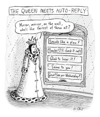 Drawing - The Queen Meets Auto-reply by Roz Chast
