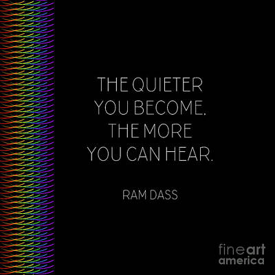 The Quieter You Become Art Print