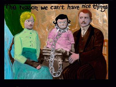 Painting - The Reason We Can't Have Nice Things by JoLynn Potocki