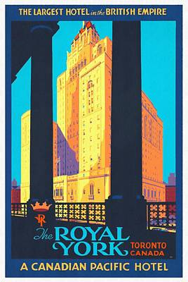 Mixed Media - The Royal York Hotel - Restored by Vintage Advertising Posters
