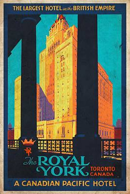 Mixed Media - The Royal York Hotel - Vintagelized by Vintage Advertising Posters