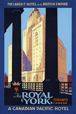 Photograph - The Royal York, Toronto, Canada - Candian Pacific Hotel - Retro Travel Poster - Vintage Poster by Studio Grafiikka