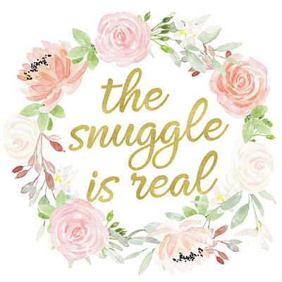 Snuggle Digital Art - The Snuggle Is Real Wall Art Baby Girl  Nursery Pillow Boho Blush Gold by Pink Forest Cafe