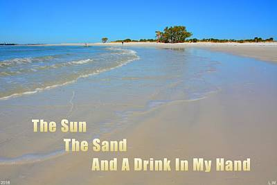 Photograph - The Sun The Sand And A Drink In My Hand by Lisa Wooten
