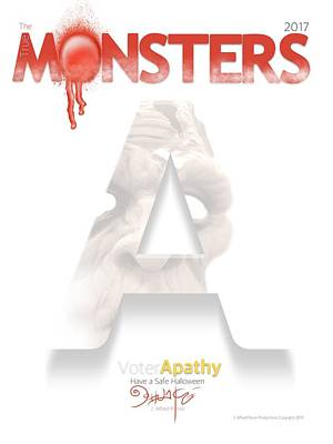 The True Monsters - Voter Apathy Art Print