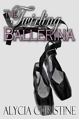 Digital Art - The Twirling Ballerina Cover Art by Alycia Christine