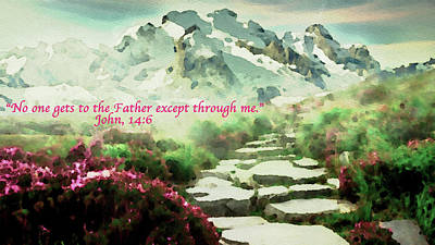 Digital Art - Scripture The Way To The Father by Femina Photo Art By Maggie