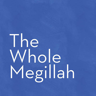 The Whole Megillah- Art By Linda Woods Art Print by Linda Woods