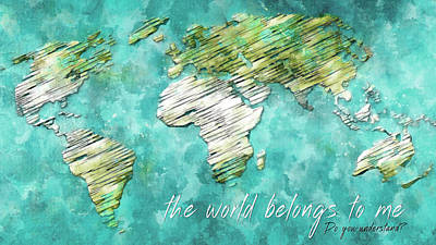 Digital Art - The World Belongs To Me Next by Payet Emmanuel