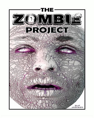 Gore Digital Art - The Zombie Project by Clif Jackson