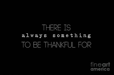 Digital Art - There Is Always Something To Be Thankful For by Liesl Marelli